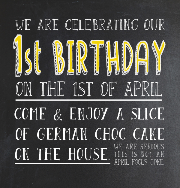 We are celebrating our 1st Birthday today.
